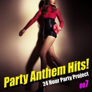 Party Anthem Hits! 007(最新クラブ・ヒット・ ベスト)