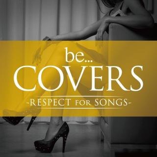 be… Covers-RESPECT FOR SONGS-(24bit/44.1kHz)
