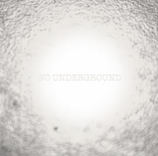 NO UNDERGROUND