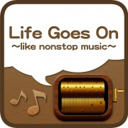 Life Goes On〜like nonstop music〜