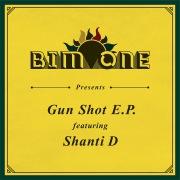 Gun Shot E.P.featuring Shanti D