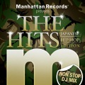 Manhattan Records Presents The Hits -Japanese Hip Hop Edition-
