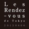 Les Rendez-vous de Tokyo 20130606(24bit/44.1kHz)