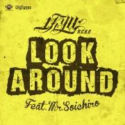 LOOK AROUND feat. Mr.SOICHIRO -Single