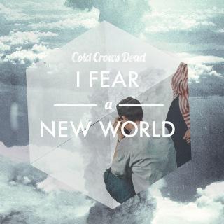 I Fear A New World