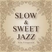 SLOW&SWEET JAZZ 〜 Ella Fitzgerald 〜