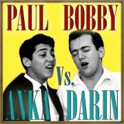 Paul Anka vs. Bobby Darin