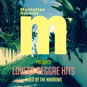 MANHATTAN RECORDS PRESENTS LOVERS REGGAE HITS MIXED BY THE MARROWS