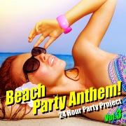 Beach Party Anthem! Vol.3(夏!海!最新クラブ・ヒット・ベスト)
