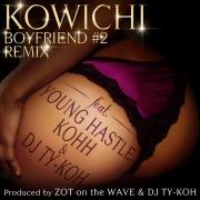 BOYFRIEND#2 REMIX feat. YOUNG HASTLE, KOHH & DJ TY-KOH