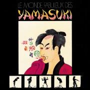 Le Monde Fabuleux Des YAMASUKI ~素晴らしきYAMASUKIの世界~
