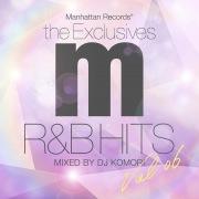 Manhattan Records The Exclusives R&B Hits Vol. 6 (Mixed By DJ KOMORI)