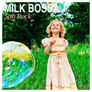 MILK BOSSA Soft Rock