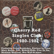 Cherry Red Singles Club: 1980-1981