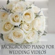 ウェディング・ビデオに最適なBGM 〜ピアノ・ヴァージョン〜