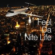 Feel Da Nite Life -I Just Fall in Love Again-