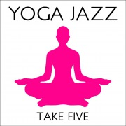 YOGA JAZZ・・・Take Five