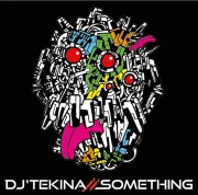 DJ'TEKINA//SOMETHING