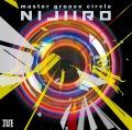 "master groove circle ""NIJIIRO""(24bit/96kHz)"