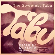 The Sweetest Tabu - Mixed by DJ KENTA