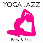 YOGA JAZZ・・・Body & Soul
