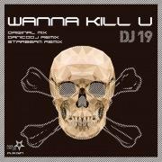 Wanna Kill U
