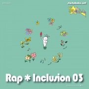 Rap★Inclusion↓03