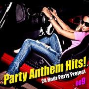 Party Anthem Hits! 009(最新クラブ・ヒット・ベスト・カヴァー集)