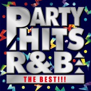 PARTY HITS R&B -THE BEST!!!-