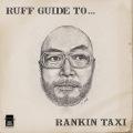 RUFF GUIDE TO...RANKIN TAXI