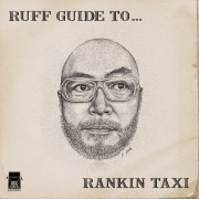 RUFF GUIDE TO...RANKIN TAXI