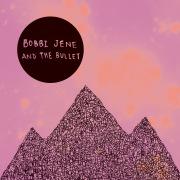 BOBBI JENE AND THE BULLET