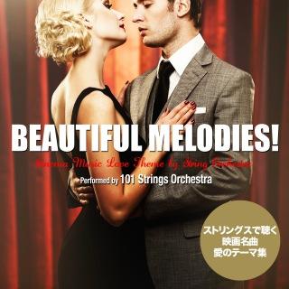ビューティフル・メロディーズ!- ストリングスで聴く映画名曲、愛のテーマ集