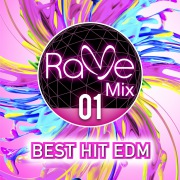 Rave Mix 01 -BEST HIT EDM-