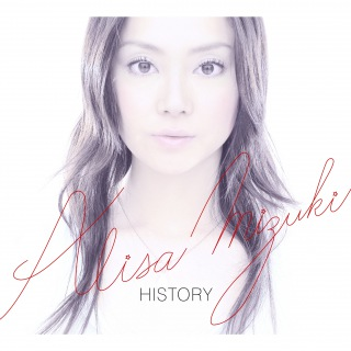 HISTORY〜ALISA MIZUKI COMPLETE SINGLE COLLECTION〜