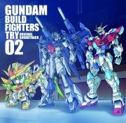 TVアニメ ガンダムビルドファイターズトライ オリジナルサウンドトラック02 (24bit/48kHz)