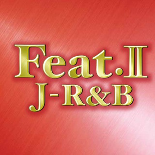 Feat._ 〜 J-R&B