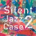 SilentJazzCase2(24bit/48kHz)