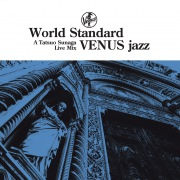 World Standard VENUS jazz A Tatsuo Sunaga Live Mix