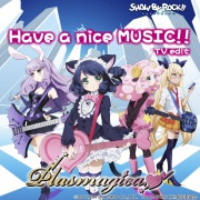 TVアニメ「SHOW BY ROCK!!」ED主題歌「Have a nice MUSIC!! <TV edit>」