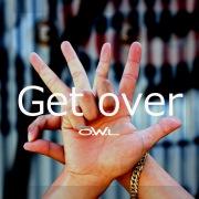 Get over