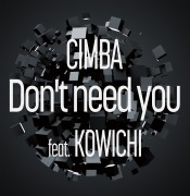 Don't need you feat. KOWICHI