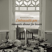 Embraceable You〜Romantic Dinner for Lovers