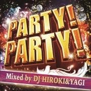 PARTY!PARTY! Mixed by DJ HIROKI&YAGI