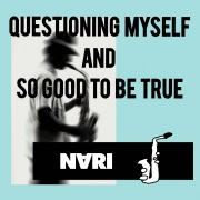 QUESTIONING MYSELF AND SO GOOD TO BE TRUE
