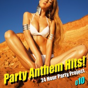 Party Anthem Hits! 010(最新クラブ・ヒット・ベスト・カヴァー集)