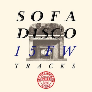 OFF THE ROCKER presents SOFA DISCO 15FW TRACKS