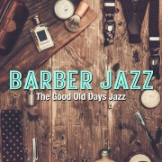 BARBER JAZZ - The Good Old Days Jazz