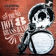 Vicennial - 20 Years Of The Hot 8 Brass Band