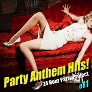 Party Anthem Hits! 011(最新クラブ・ヒット・ ベスト・カヴァー)